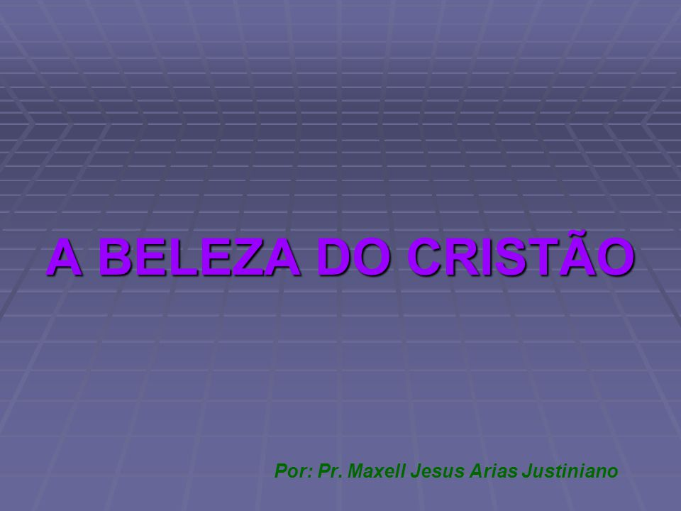 Por: Pr. Maxell Jesus Arias Justiniano