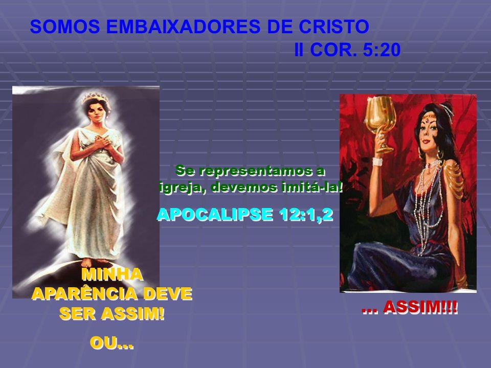 SOMOS EMBAIXADORES DE CRISTO II COR. 5:20