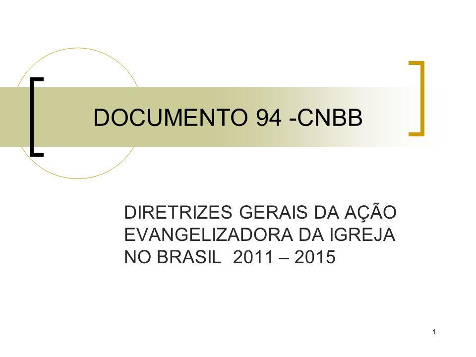 DOCUMENTO 94 -CNBB DIRETRIZES GERAIS DA AÇÃO EVANGELIZADORA DA IGREJA NO BRASIL 2011 – 2015