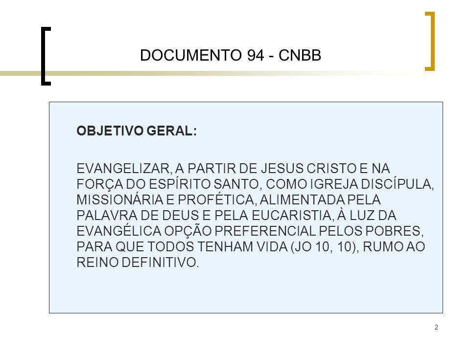 DOCUMENTO 94 - CNBB OBJETIVO GERAL: