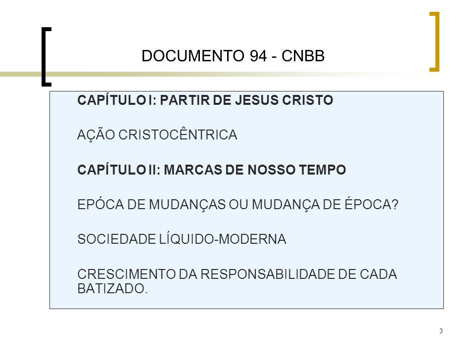 DOCUMENTO 94 - CNBB CAPÍTULO I: PARTIR DE JESUS CRISTO