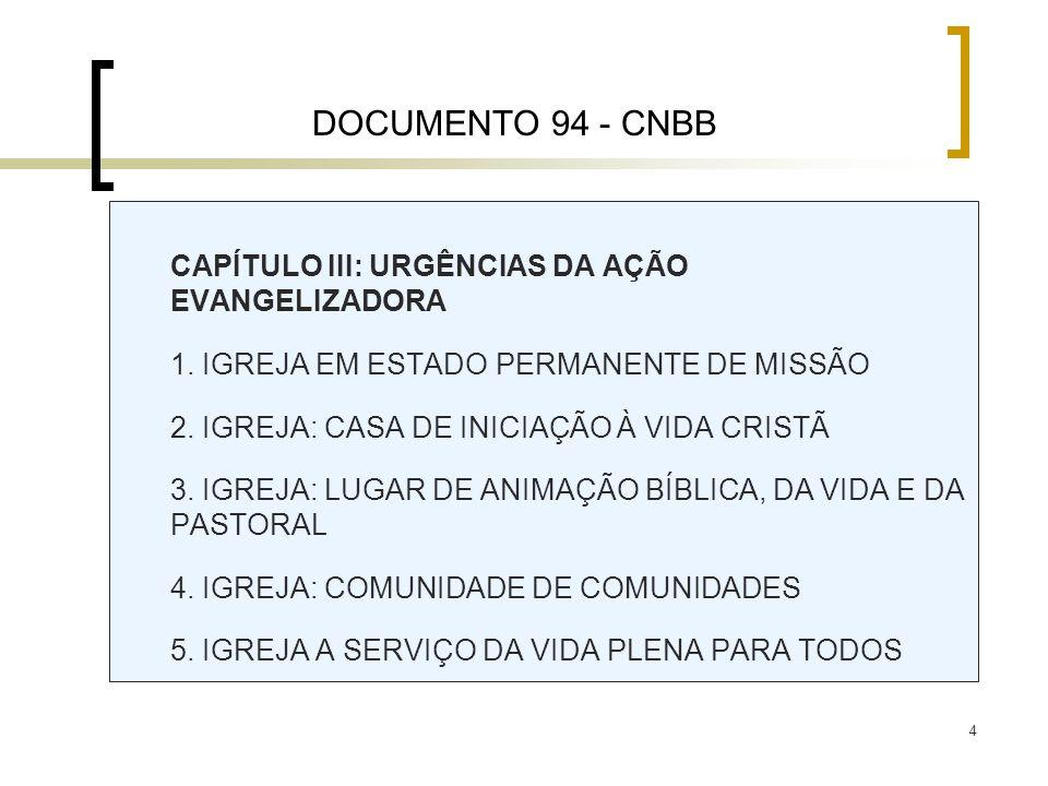 DOCUMENTO 94 - CNBB CAPÍTULO III: URGÊNCIAS DA AÇÃO EVANGELIZADORA