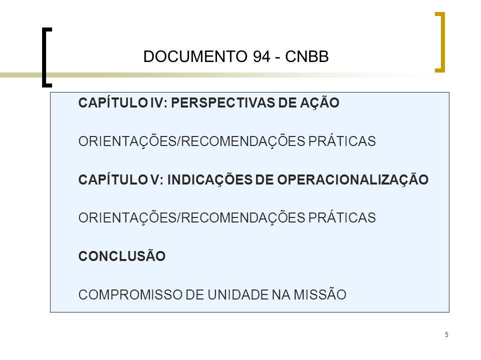 DOCUMENTO 94 - CNBB CAPÍTULO IV: PERSPECTIVAS DE AÇÃO