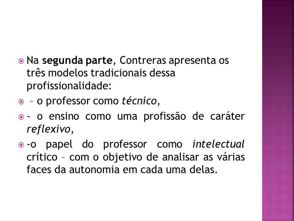 Na segunda parte, Contreras apresenta os três modelos tradicionais dessa profissionalidade: