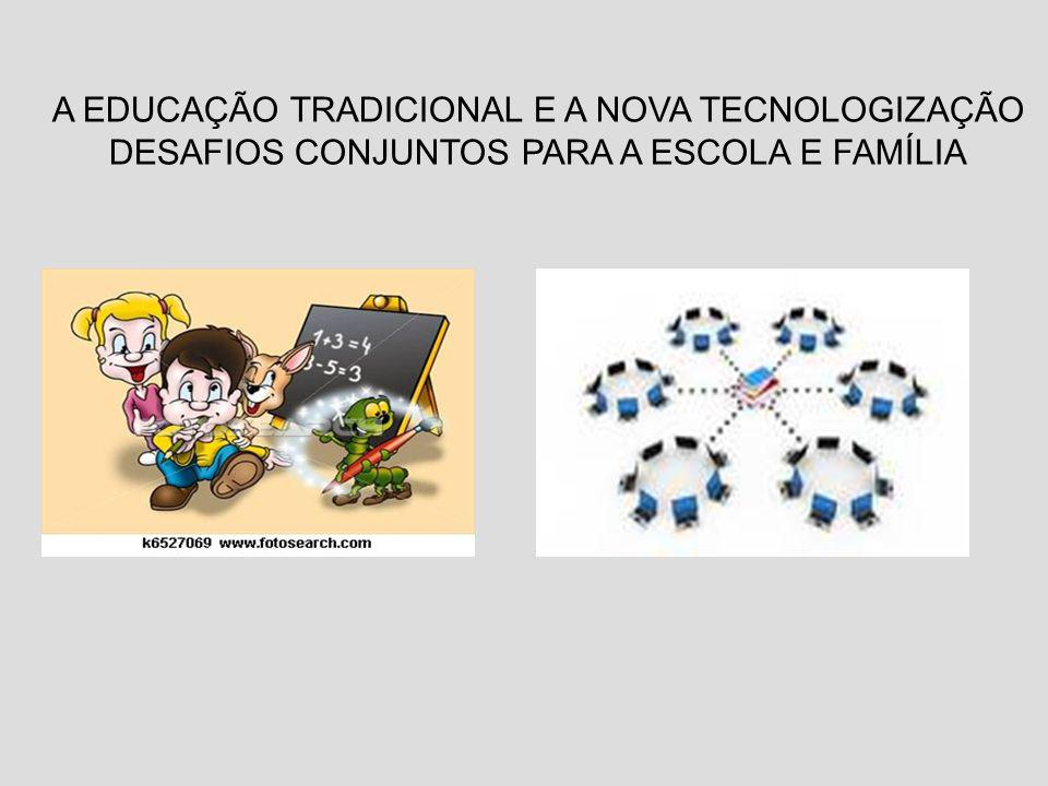 A EDUCAÇÃO TRADICIONAL E A NOVA TECNOLOGIZAÇÃO