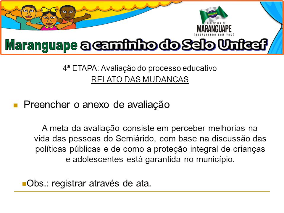 4ª ETAPA: Avaliação do processo educativo