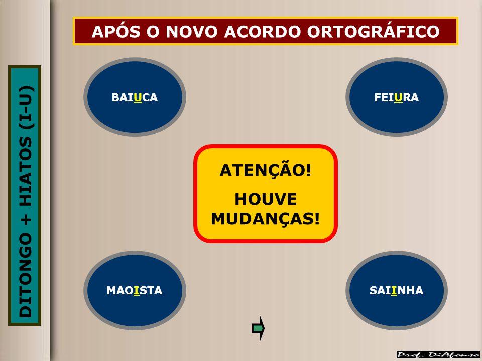 APÓS O NOVO ACORDO ORTOGRÁFICO ANTES DO NOVO ACORDO ORTOGRÁFICO