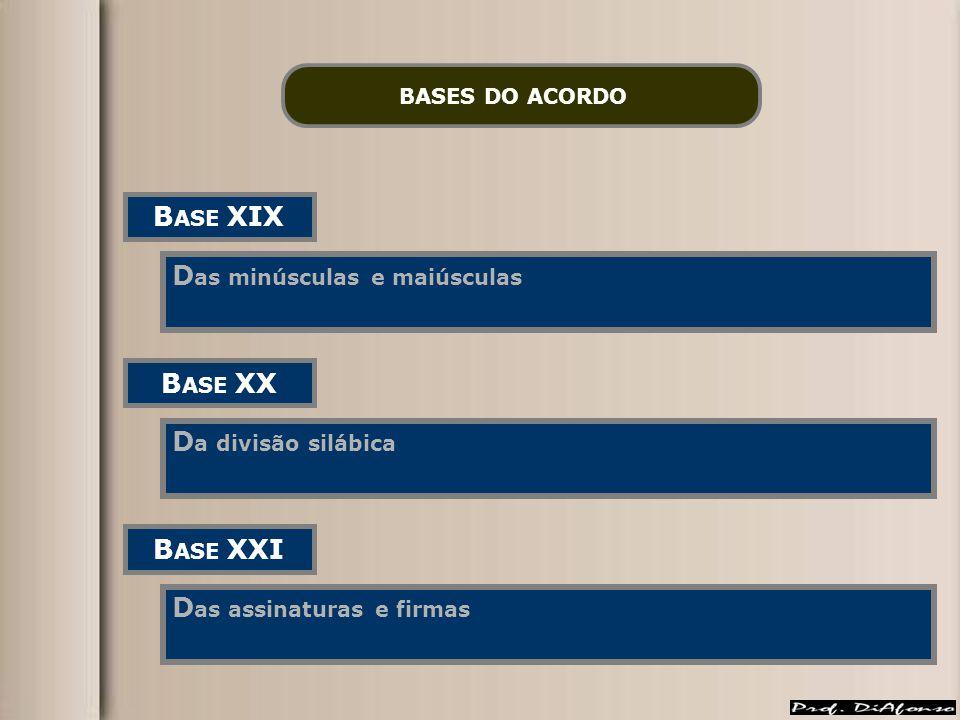 BASE XIX BASE XX BASE XXI