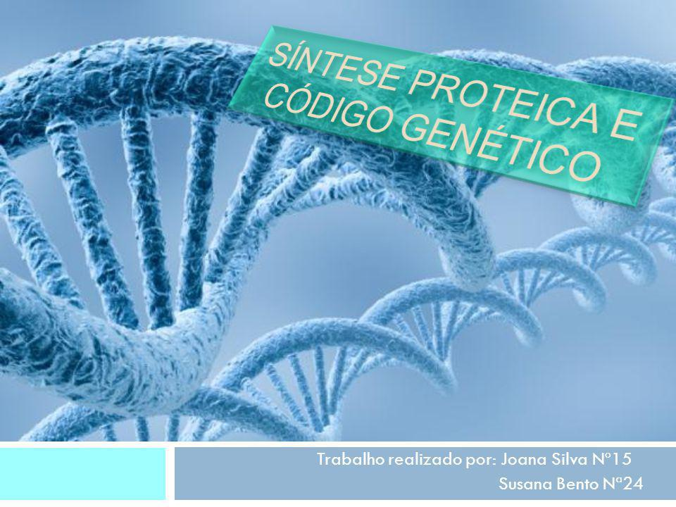 SÍNTESE Proteica e código genético