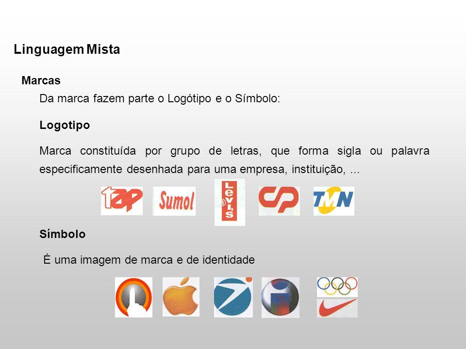 Linguagem Mista Marcas Da marca fazem parte o Logótipo e o Símbolo: