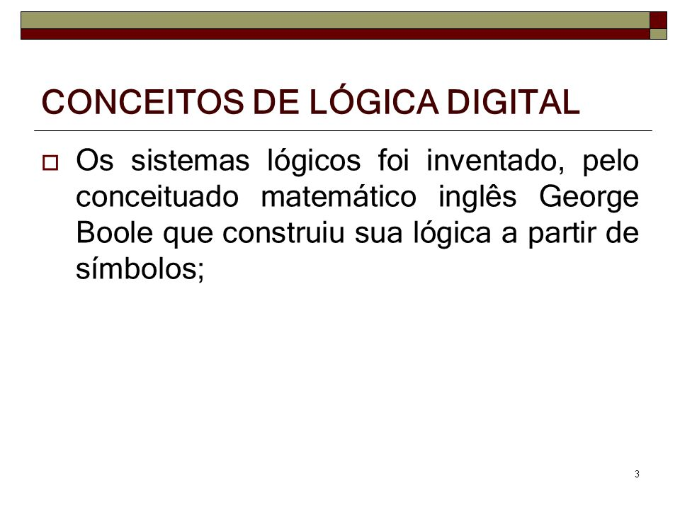 CONCEITOS DE LÓGICA DIGITAL