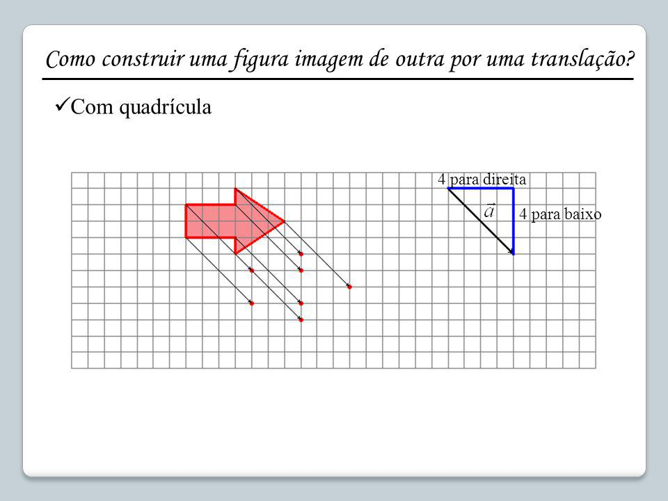 Como construir uma figura imagem de outra por uma translação