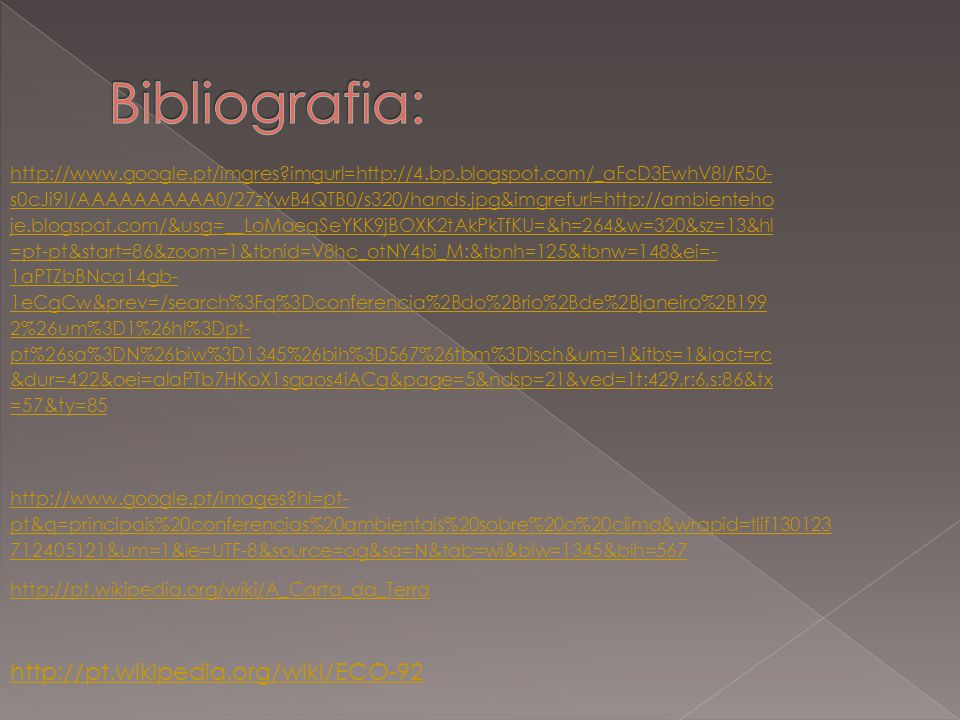 Bibliografia: http://pt.wikipedia.org/wiki/ECO-92