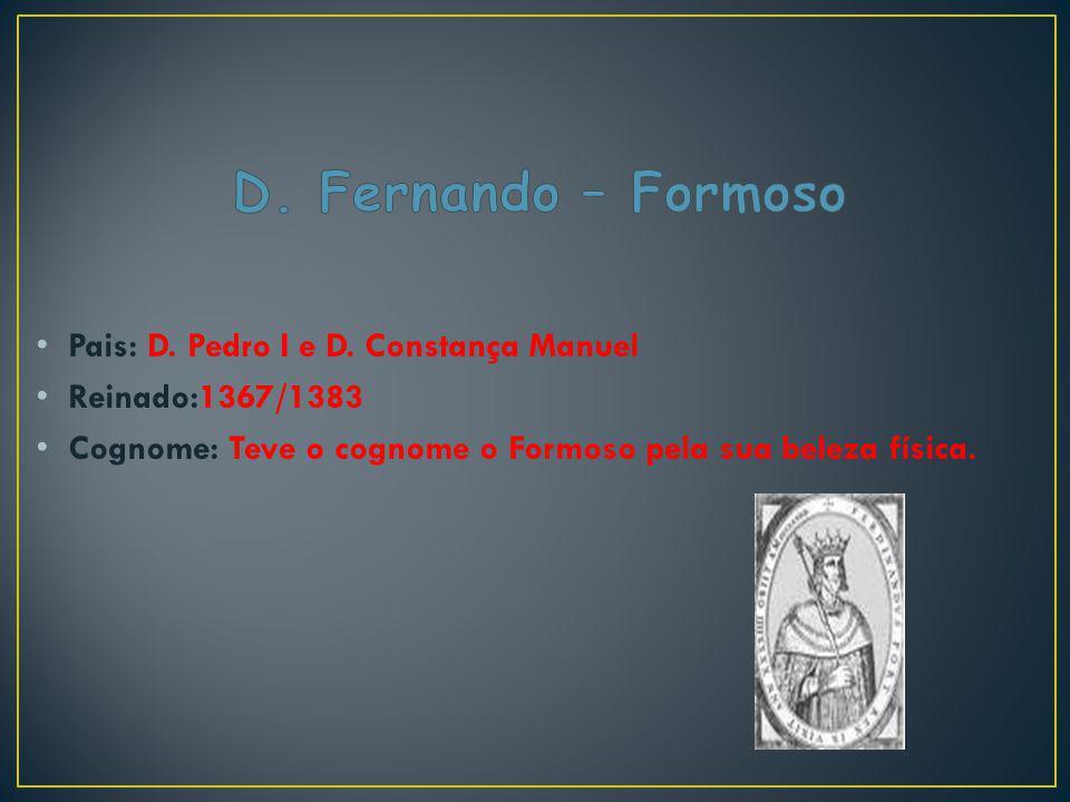 D. Fernando – Formoso Pais: D. Pedro I e D. Constança Manuel