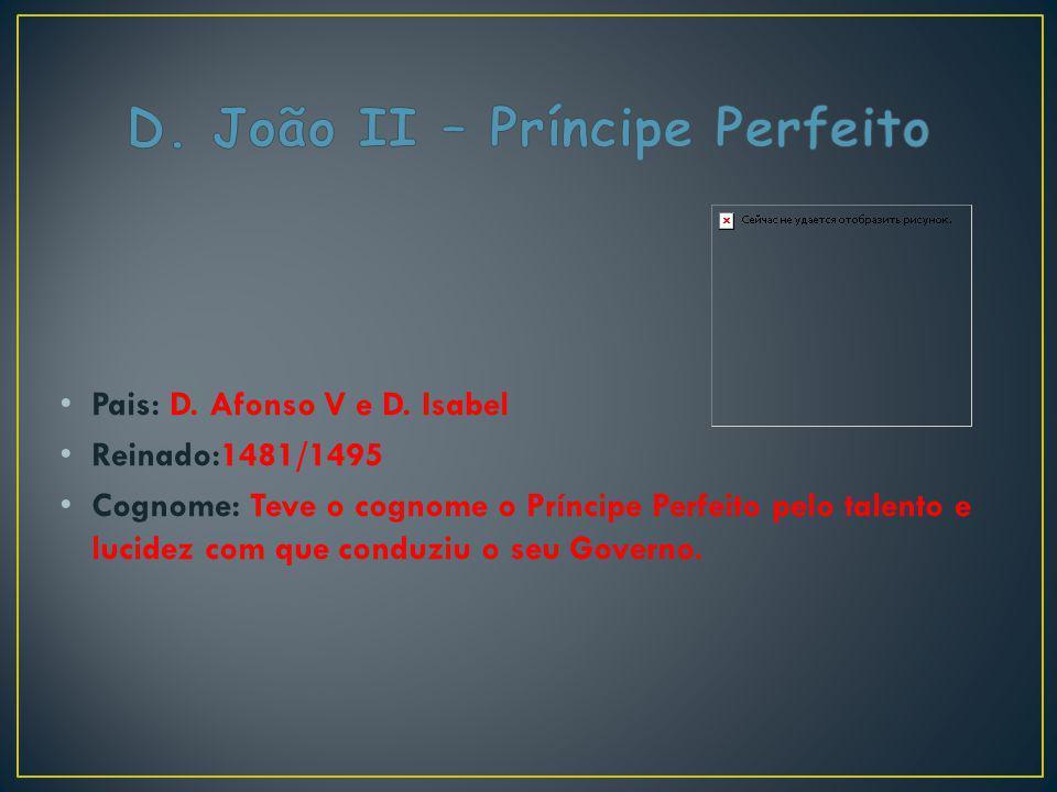 D. João II – Príncipe Perfeito