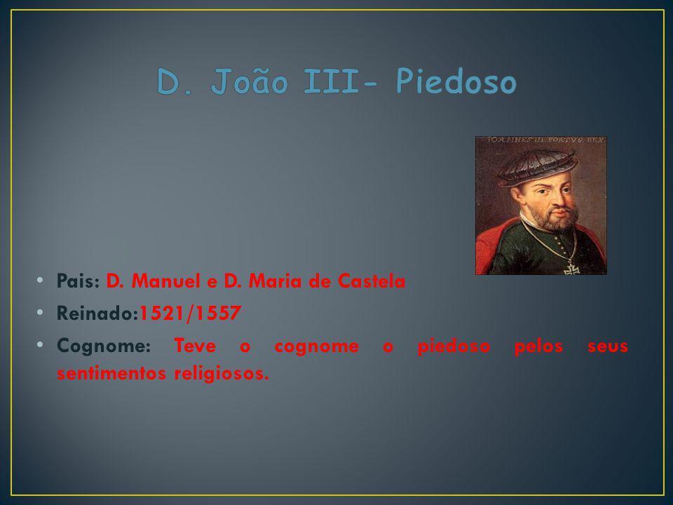 D. João III- Piedoso Pais: D. Manuel e D. Maria de Castela