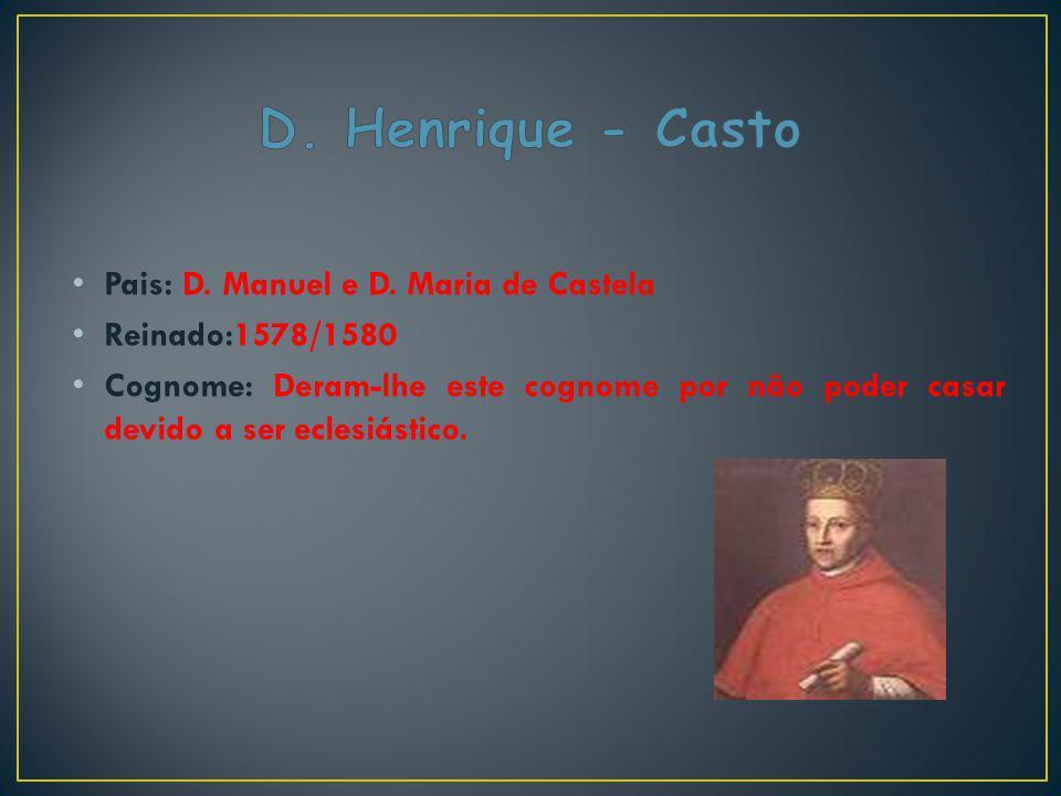 D. Henrique - Casto Pais: D. Manuel e D. Maria de Castela