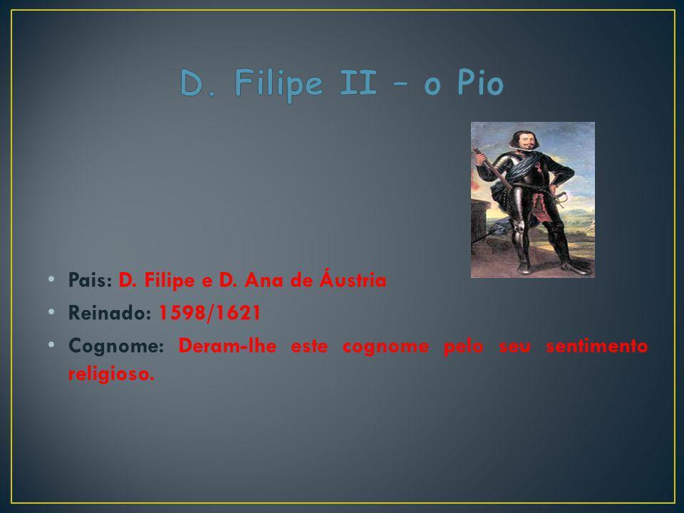 D. Filipe II – o Pio Pais: D. Filipe e D. Ana de Áustria