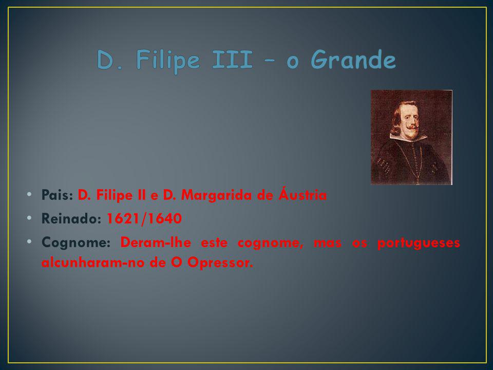 D. Filipe III – o Grande Pais: D. Filipe II e D. Margarida de Áustria