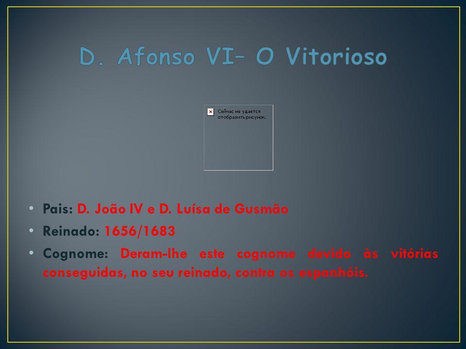 D. Afonso VI– O Vitorioso