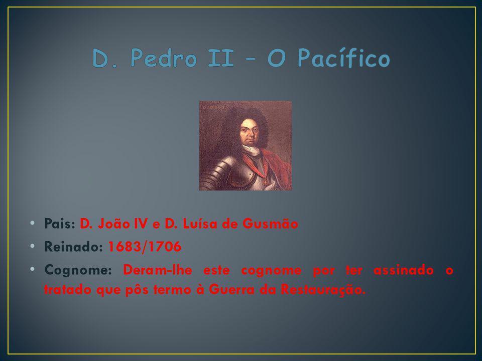D. Pedro II – O Pacífico Pais: D. João IV e D. Luísa de Gusmão