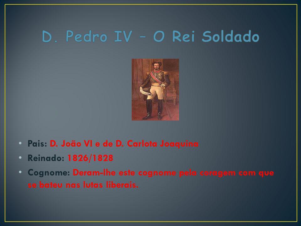 D. Pedro IV – O Rei Soldado