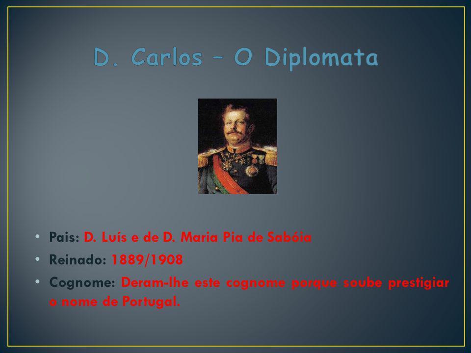 D. Carlos – O Diplomata Pais: D. Luís e de D. Maria Pia de Sabóia