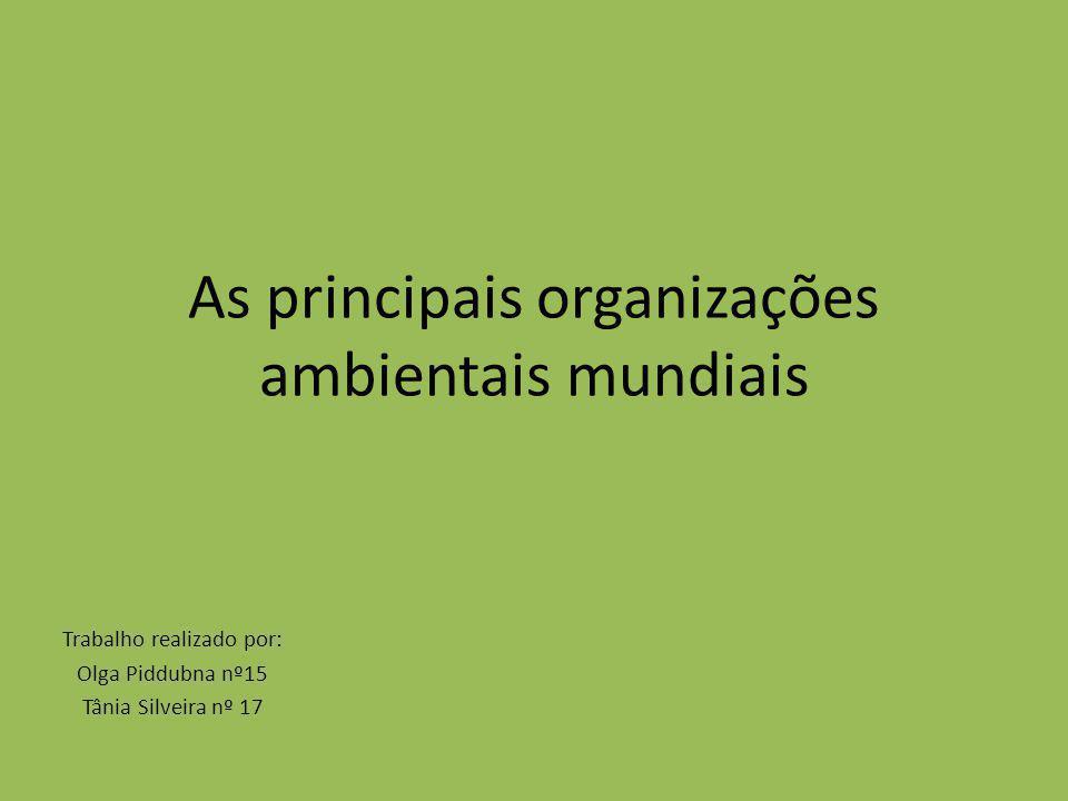 As principais organizações ambientais mundiais