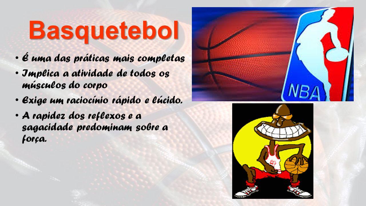 Basquetebol É uma das práticas mais completas