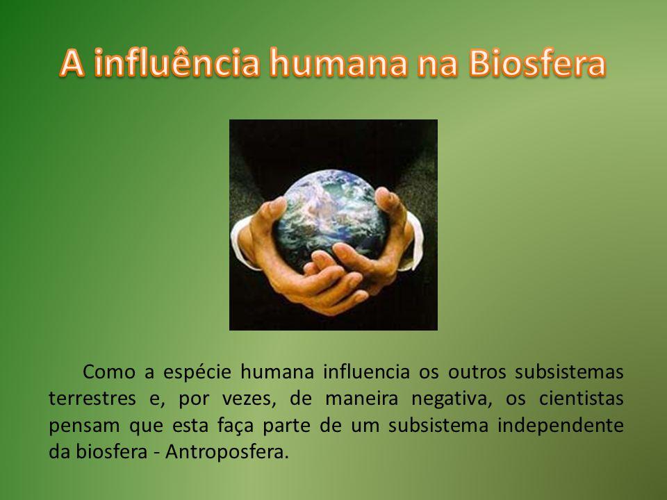 A influência humana na Biosfera