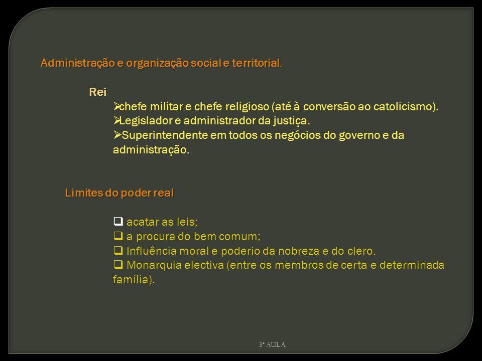 Administração e organização social e territorial. Rei