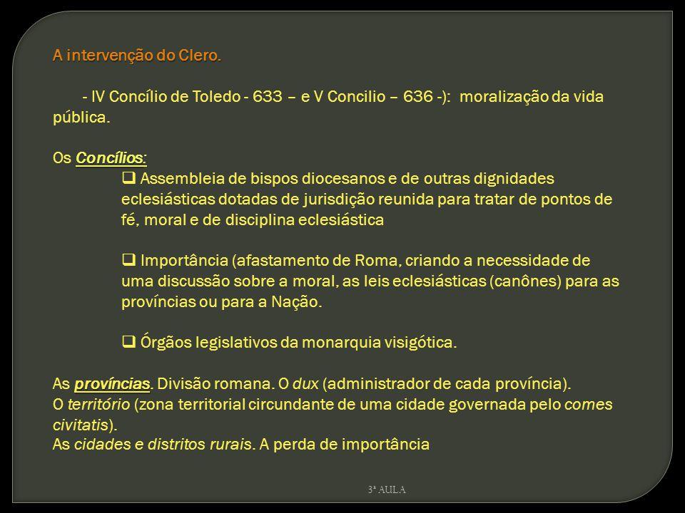 Órgãos legislativos da monarquia visigótica.
