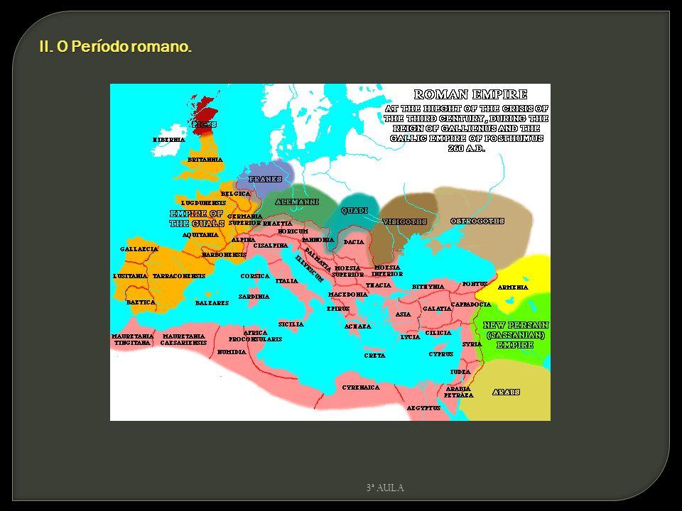 II. O Período romano. 3ª AULA