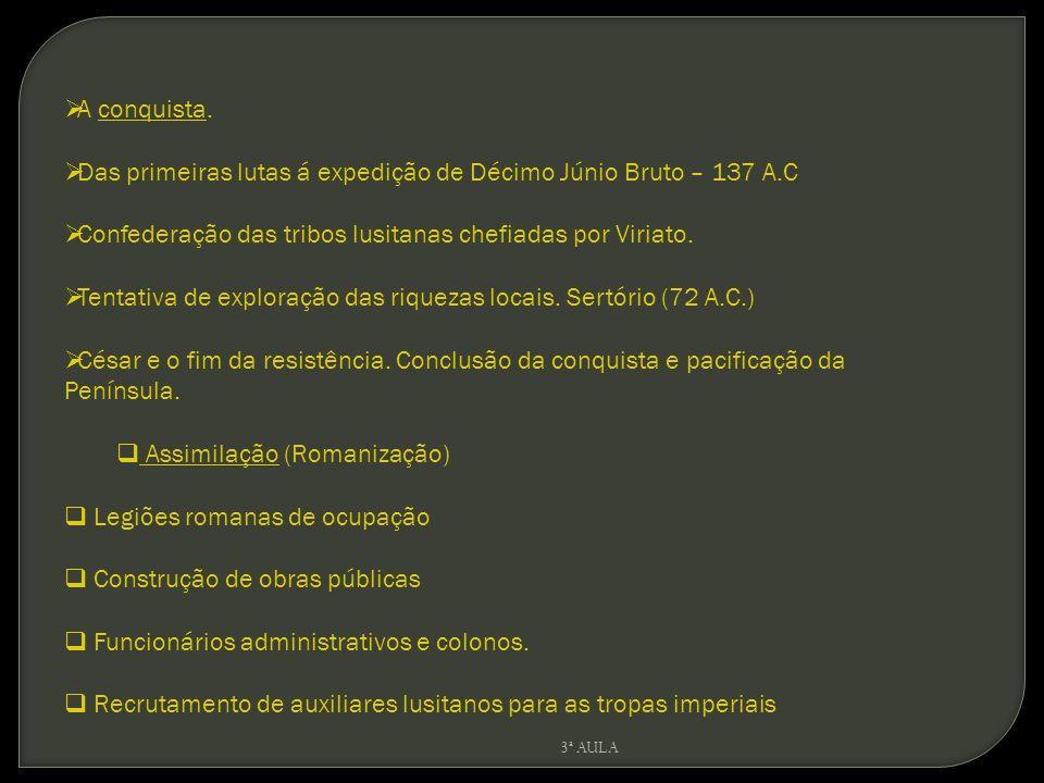 Das primeiras lutas á expedição de Décimo Júnio Bruto – 137 A.C