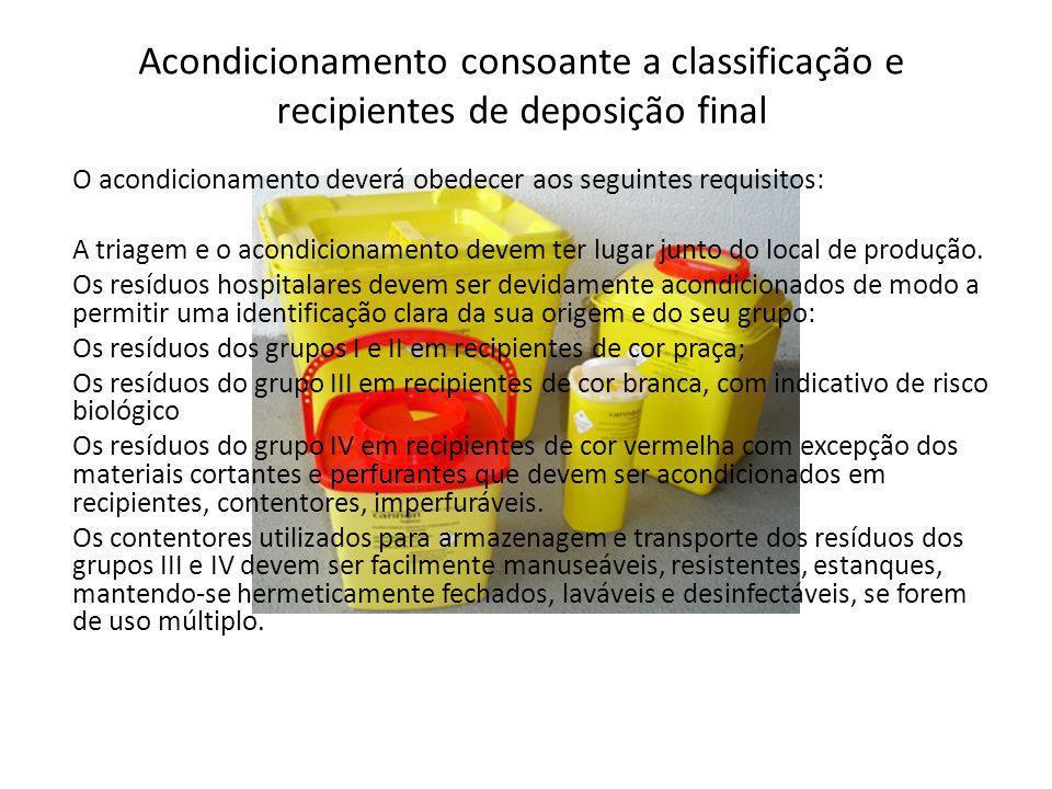 Acondicionamento consoante a classificação e recipientes de deposição final