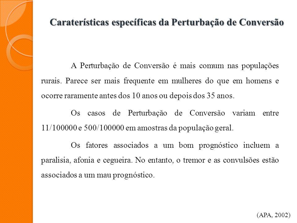 Caraterísticas específicas da Perturbação de Conversão