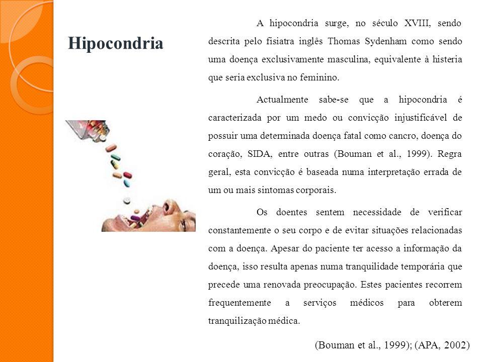 Hipocondria (Bouman et al., 1999); (APA, 2002)