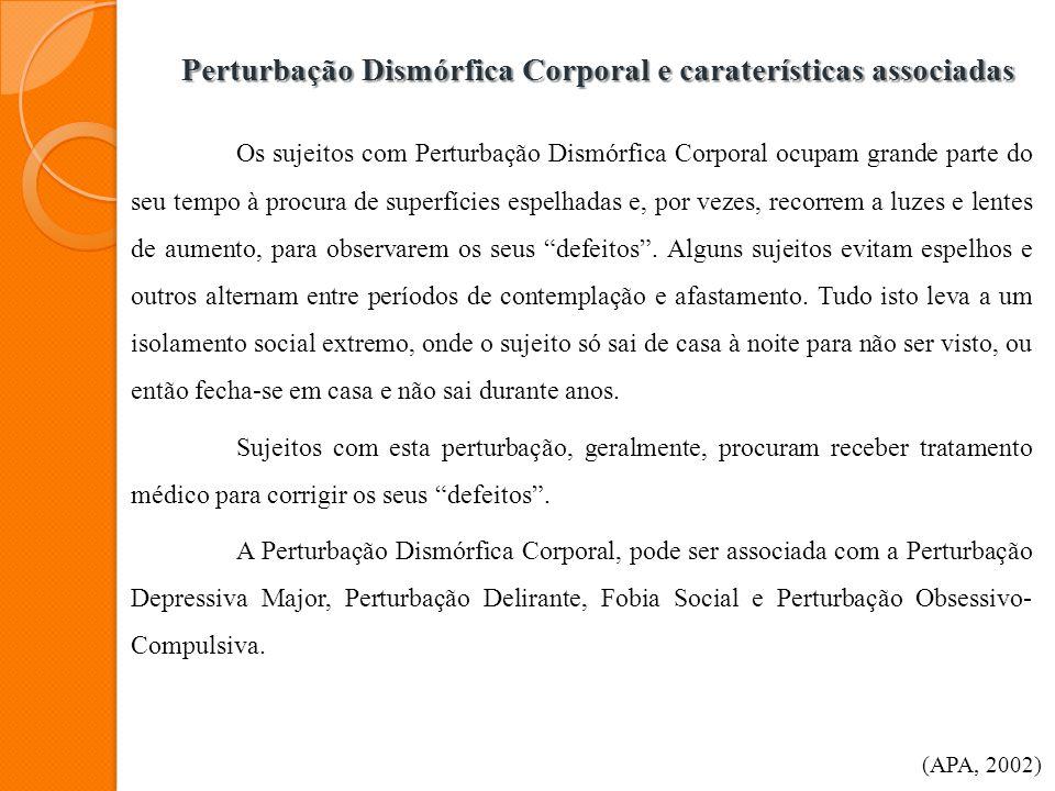 Perturbação Dismórfica Corporal e caraterísticas associadas