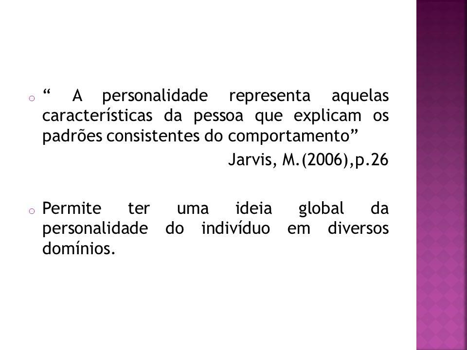 A personalidade representa aquelas características da pessoa que explicam os padrões consistentes do comportamento