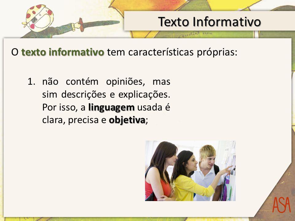 O texto informativo tem características próprias: