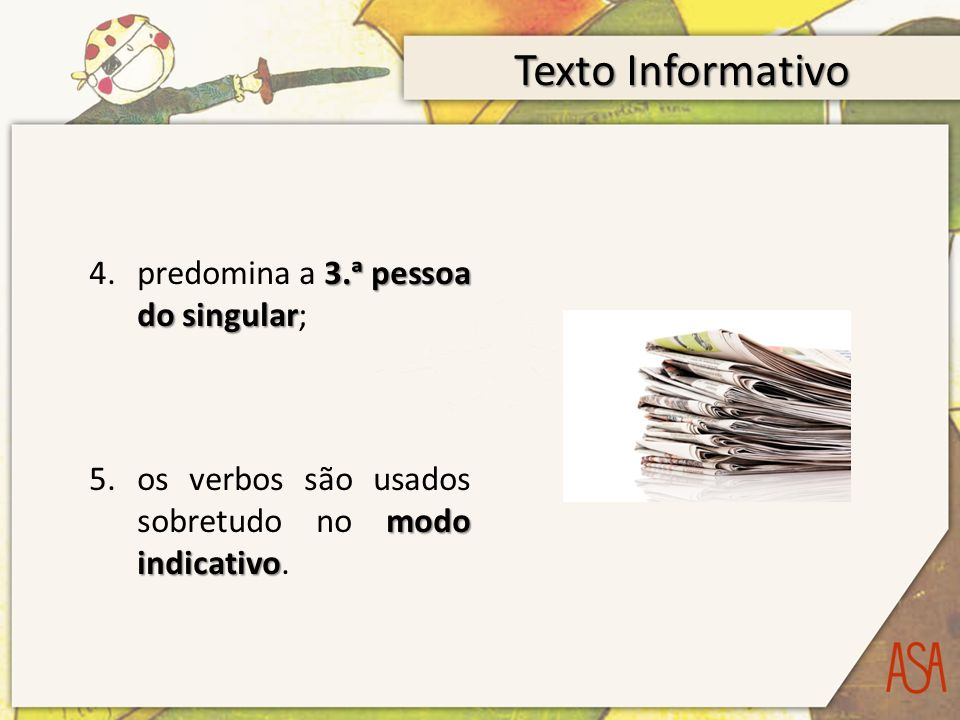 Texto Informativo predomina a 3.ᵃ pessoa do singular;