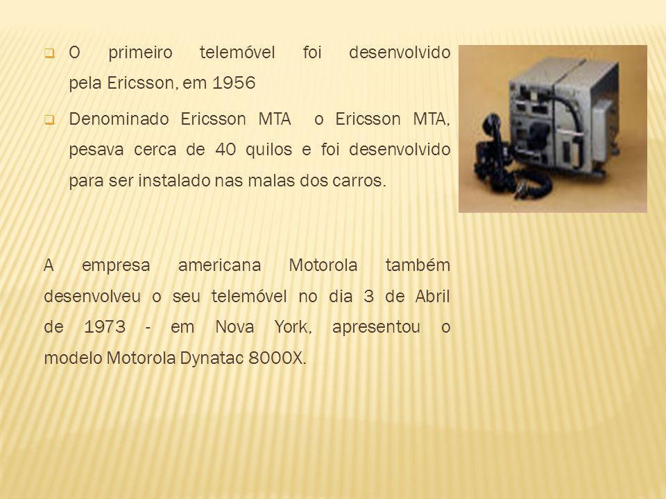 O primeiro telemóvel foi desenvolvido pela Ericsson, em 1956