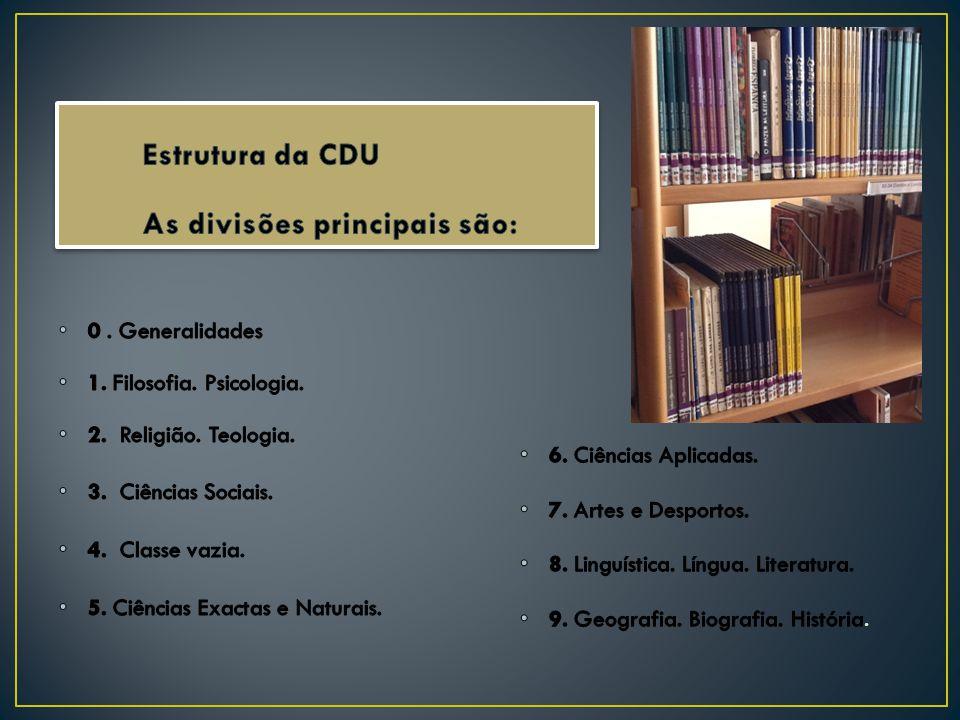 Estrutura da CDU As divisões principais são: