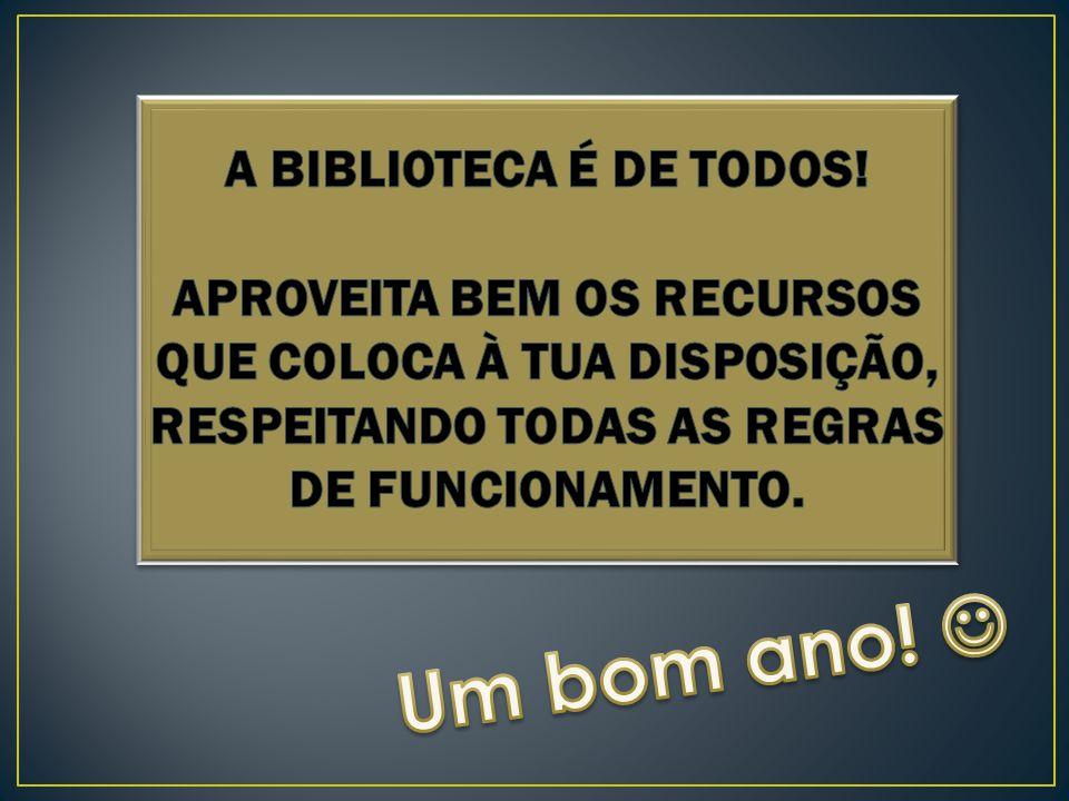Um bom ano!  A BIBLIOTECA É DE TODOS!