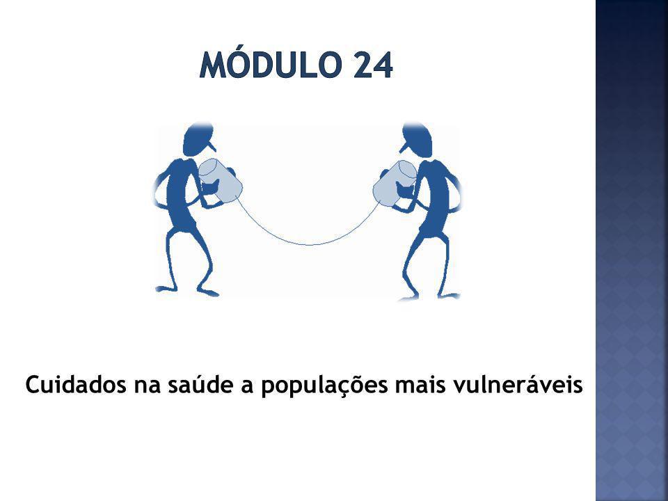 Módulo 24 Cuidados na saúde a populações mais vulneráveis