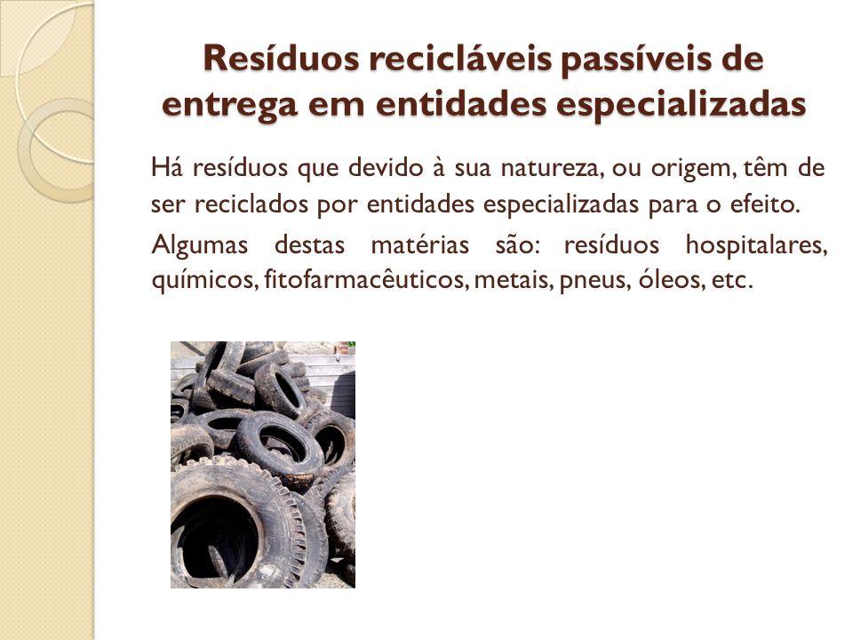 Resíduos recicláveis passíveis de entrega em entidades especializadas