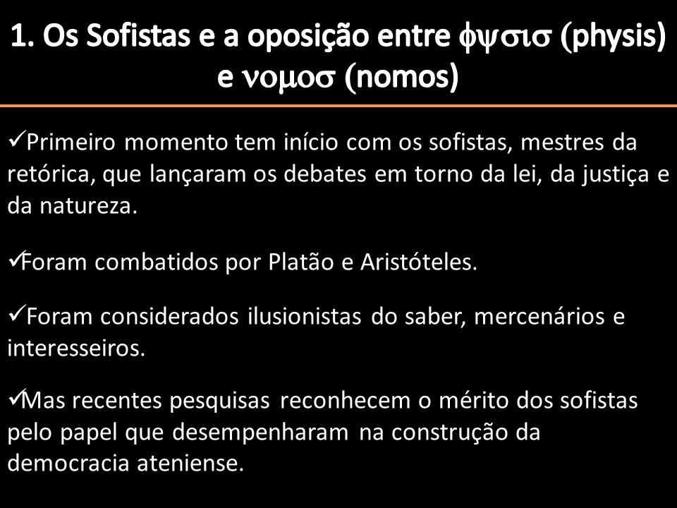 1. Os Sofistas e a oposição entre fysis (physis) e nomos (nomos)