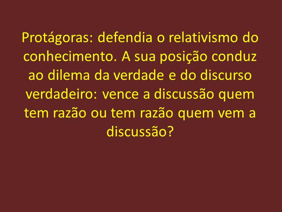 Protágoras: defendia o relativismo do conhecimento