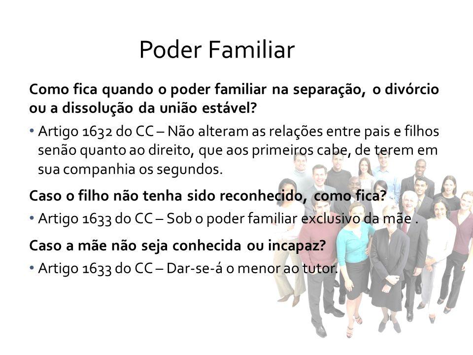 Poder Familiar Como fica quando o poder familiar na separação, o divórcio ou a dissolução da união estável