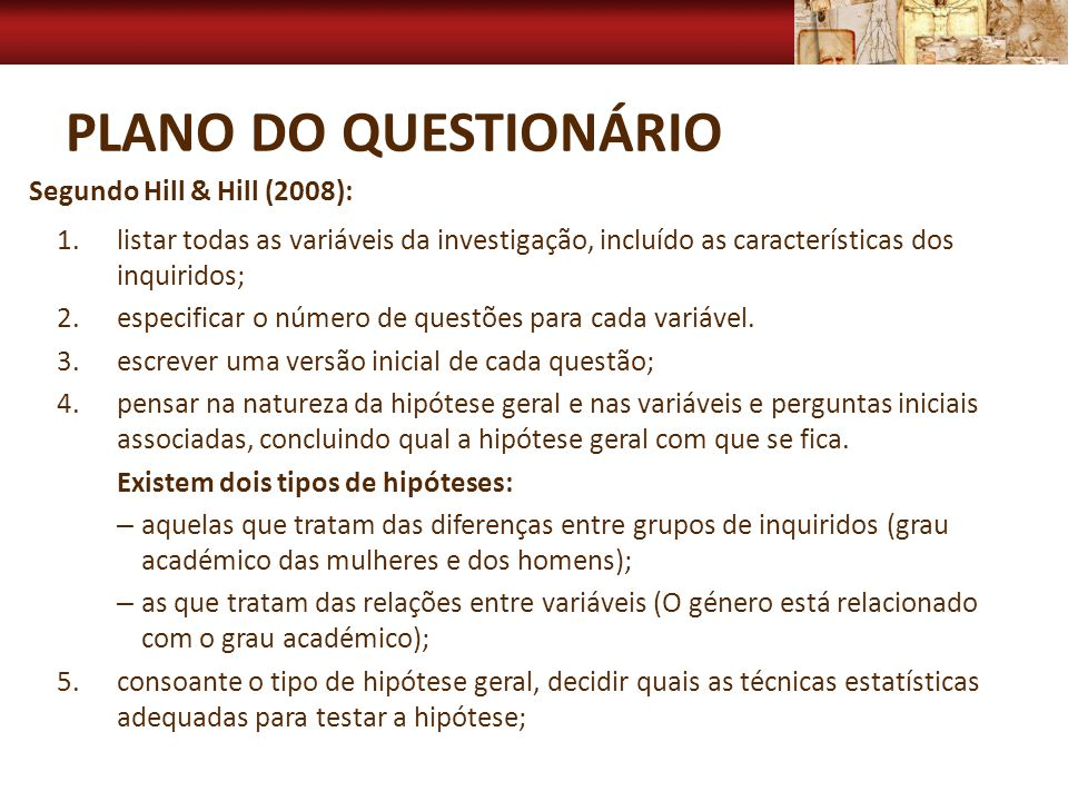 Plano do questionário Segundo Hill & Hill (2008):